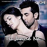 """Tu Jaane Na (From """"Ajab Prem Ki Ghazab Kahani"""")"""