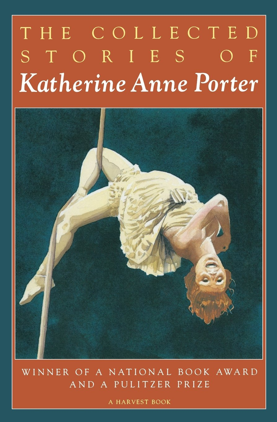 The Collected Stories of Katherine Anne Porter: Katherine Anne Porter:  9780156188760: Amazon.com: Books