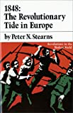 1848: The Revolutionary Tide in Europe (Revolutions in the Modern World)