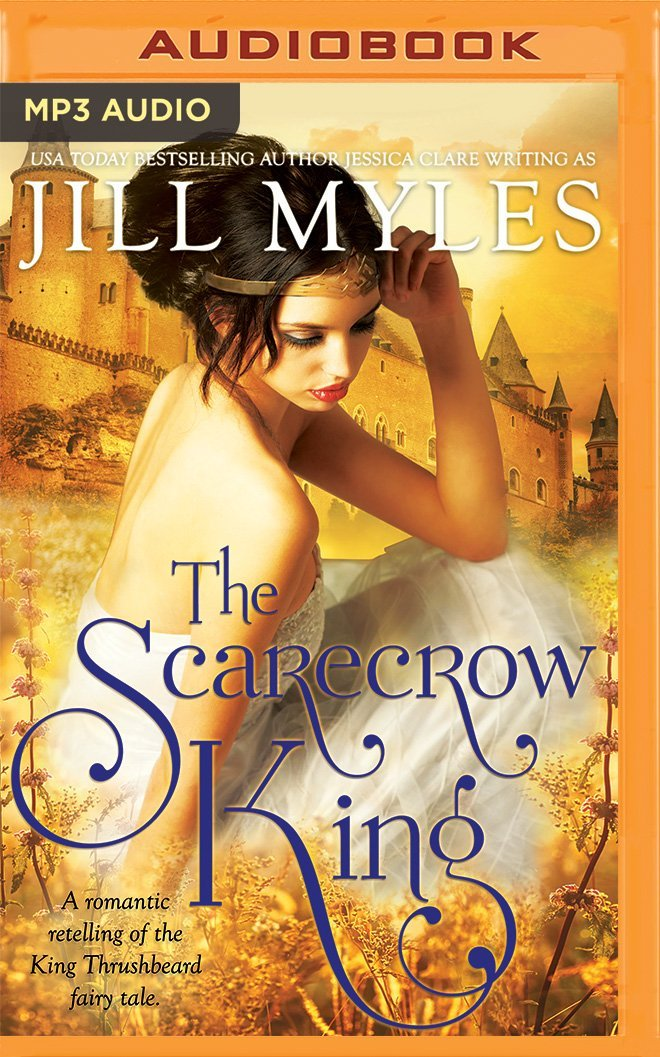 the scarecrow king a romantic retelling of the king thrushbeard fairy tale jill myles cassandra morris 0889290609090 amazoncom books