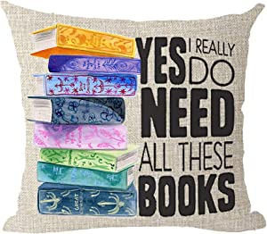 The Fun Reading Yes I Really Do Need All These Books Gift Holiday Cotton Linen Throw Pillow Covers Case Cushion Cover Sofa Decorative Square 18x18 inch Decorative Pillow Wedding Birthday
