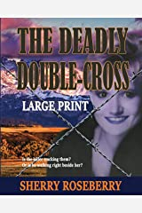 The Deadly Double-Cross: Large Print Edition Paperback