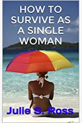 How To Survive As a Single Woman Kindle Edition