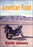 American Road: A Motor Cycle Journey Across Southwest USA in Words and Pictures