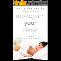 Reprogram Your Sleep: The Sleep Recipe that Works