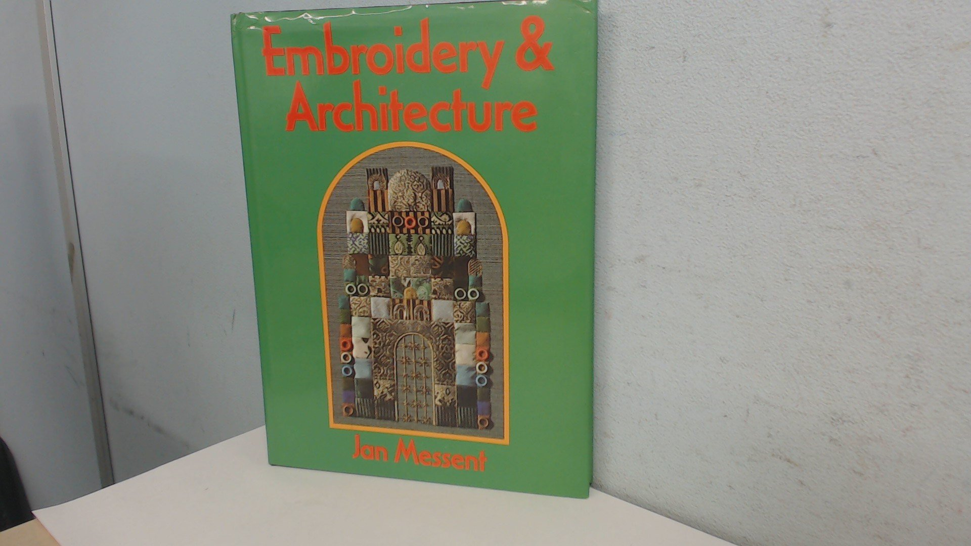 Embroidery and Architecture: Amazon.co.uk: Jan Messent: 9780713437034: Books
