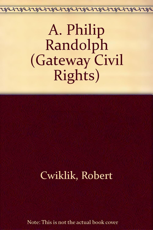 A. Philip Randolph (Gateway Civil Rights)