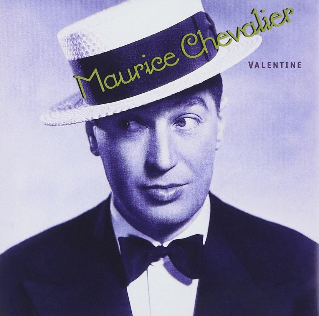 MAURICE CHEVALIER: Valentine
