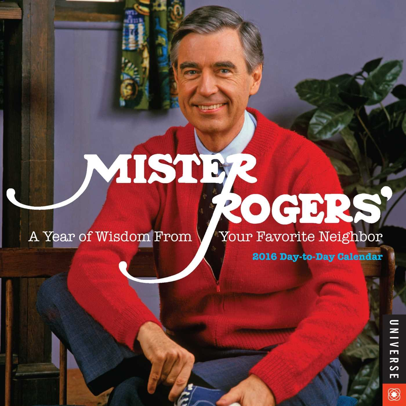 Mister Rogers 2016 Day To Day Calendar A Year Of Wisdom From Your Favorite Neighbor Rogers Fred 9780789330253 Books Amazon Ca