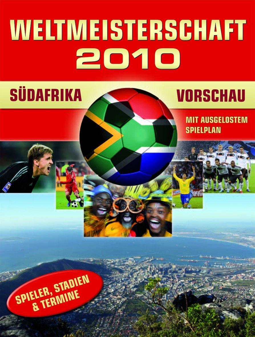 Fußball WM 2010 - Vorschau