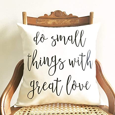 Amazon Com Blafitance Do Small Things With Great Love Pillow Cover Mother Teresa Quote Inspirational Quote Farmhouse Pillow Cover Quote Pillow Cover Home Kitchen
