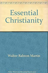 Essential Christianity: A Handbook of Basic Christian Doctrines Paperback