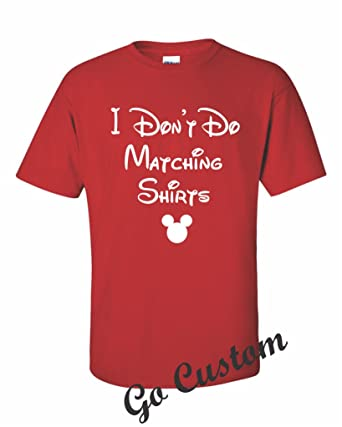 f6c00c12d Amazon.com: I Don't Do Matching Shirts - I Do! Funny Cute Couples or solo Disney  Matching Shirts: Clothing