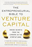 THE ENTREPRENEURIAL BIBLE TO VENTURE CAPITAL: Inside Secrets from the Leaders in the Startup Game (Business Books)