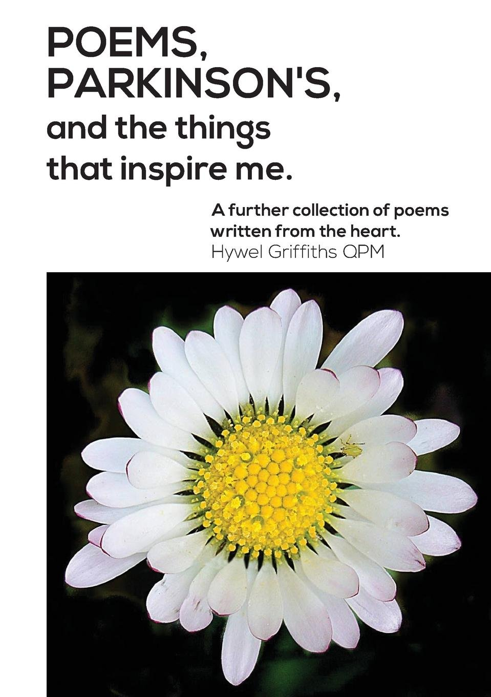 Poems parkinsons and the things that inspire me hywel griffiths poems parkinsons and the things that inspire me hywel griffiths 9780995460898 amazon books izmirmasajfo