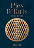 Pies and Tarts: For All Seasons