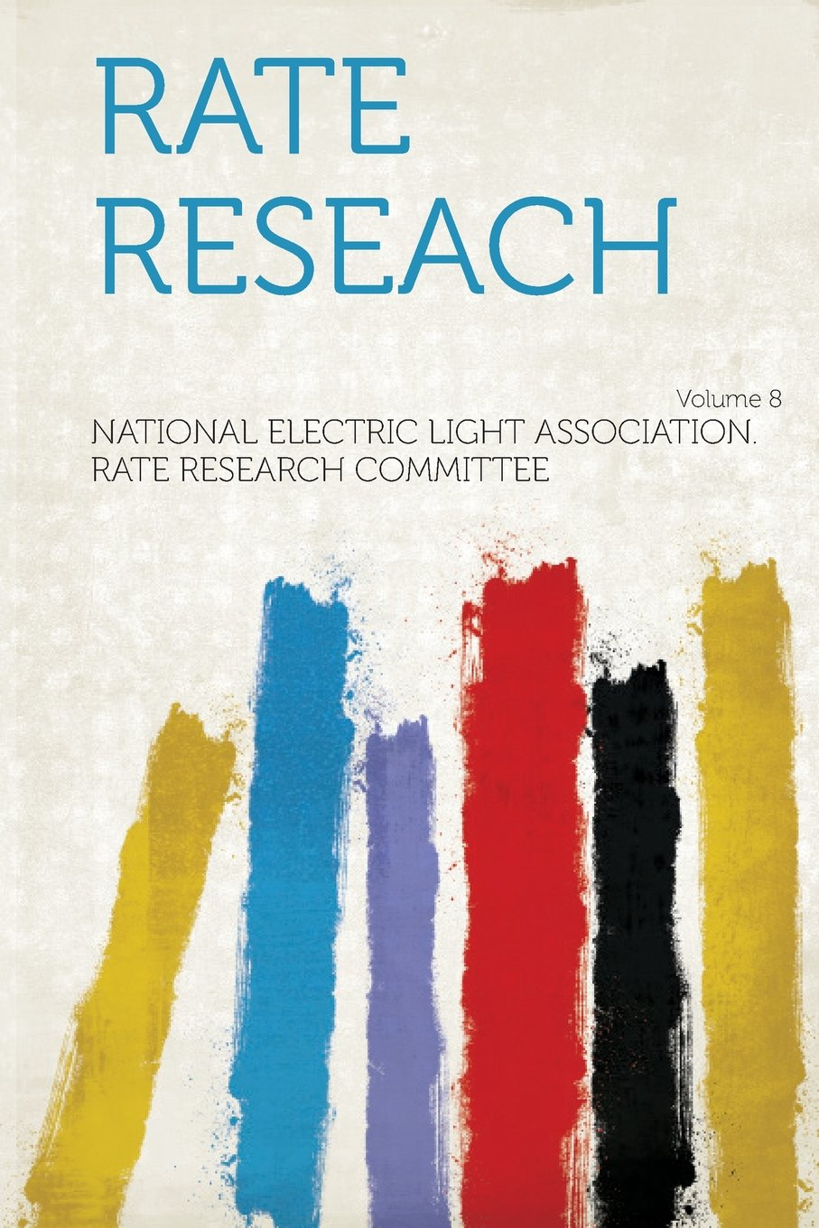 Download Rate Reseach Volume 8 ebook