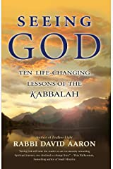 Seeing God: Ten Life Changing Lessons of the Kabbalah Kindle Edition