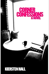 Corner Confessions Kindle Edition