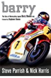 Barry: The Story of Motorcycling Legend Barry Sheene, MBE