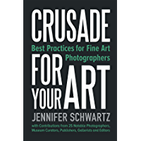Crusade for Your Art: Best Practices for Fine Art Photographers book cover