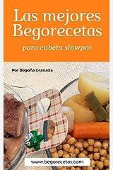 Las mejores Begorecetas para cubeta slowpot: Recetas a fuego lento con ollas programables y cubeta slowpot (Spanish Edition) Kindle Edition