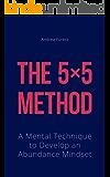 The 5*5 Method: A Mental Technique to Develop an Abundance Mindset