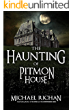The Haunting of Pitmon House