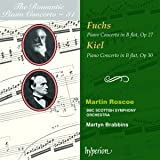 The Romantic Piano Concerto, Vol. 31 - Fuchs: Piano Concerto, Op. 27; Kiel: Piano Concerto, Op. 30