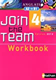 Anglais 4e Join the Team A2-B1 : Workbook
