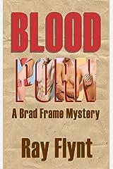 Blood Porn (A Brad Frame Mystery Book 3) Kindle Edition