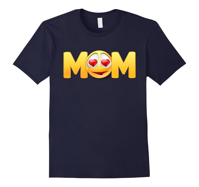 Lovely Heart Eyes Emoji Mom Love Shirt Emoticon-TH