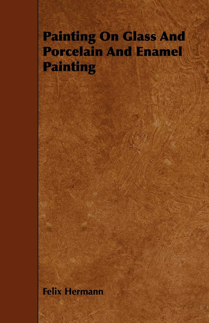 Painting On Glass And Porcelain And Enamel Painting