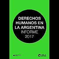Derechos humanos en la Argentina: Informe 2017