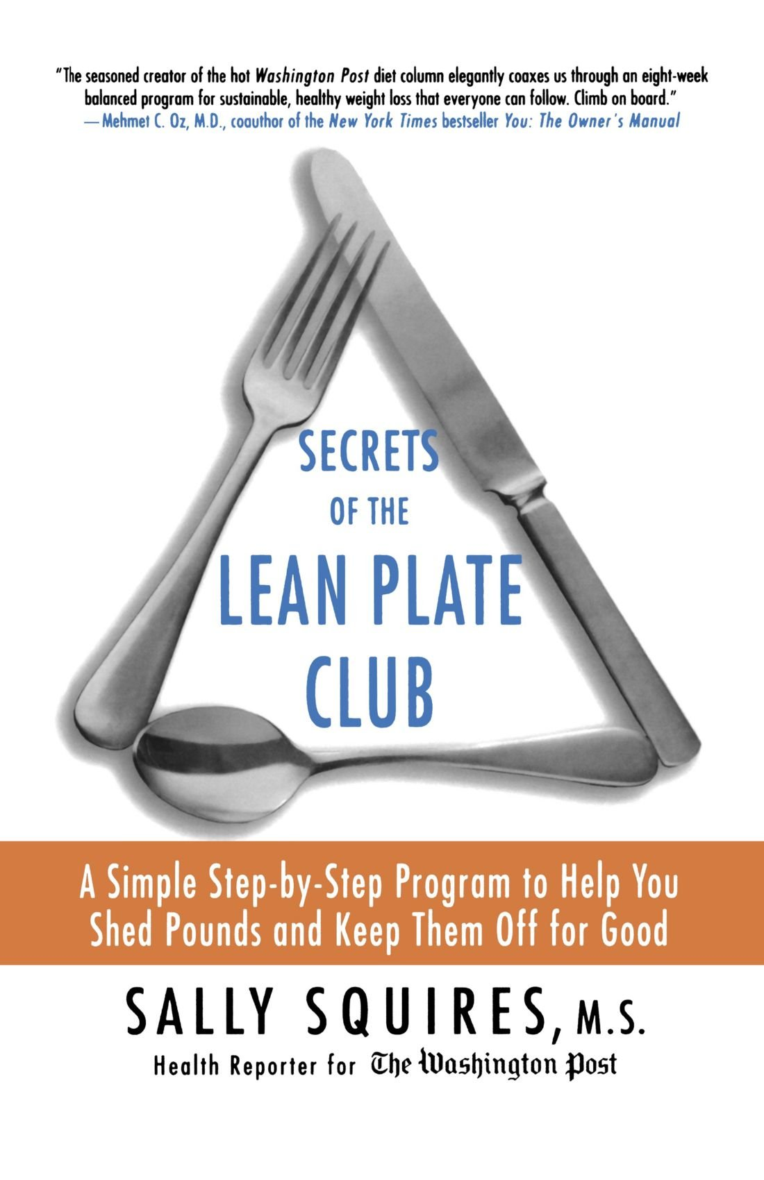 Read Online Secrets of the Lean Plate Club: A Simple Step-by-Step Program to Help You Shed Pounds and Keep Them Off for Good ebook