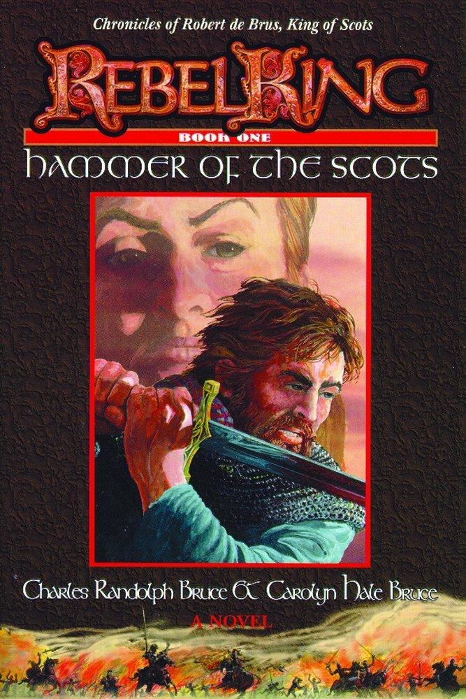 Download Rebel King: Hammer of the Scots (Bk. 1) pdf