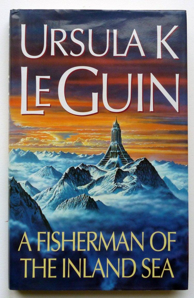 A Fisherman of the Inland Sea: Amazon.co.uk: Ursula K. LeGuin:  9780575063242: Books