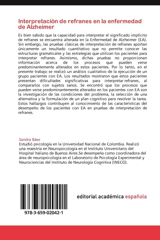 Interpretacion de Refranes En La Enfermedad de Alzheimer: Amazon.es: Sandra B. Ez, Patricia Monta S., Sandra Baez: Libros
