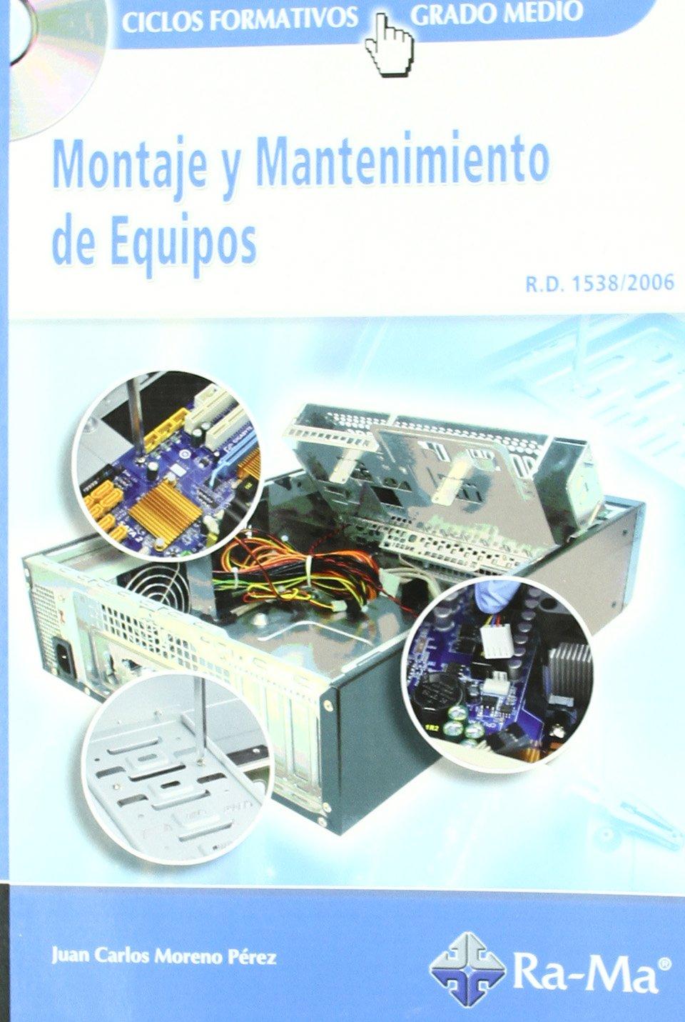 Montaje y Mantenimiento de Equipos (GRADO MEDIO). Tapa blanda – 5 jul 2010 Juan Moreno Pérez ANTONIO GARCIA TOME 8478979786 Maintenance & repairs