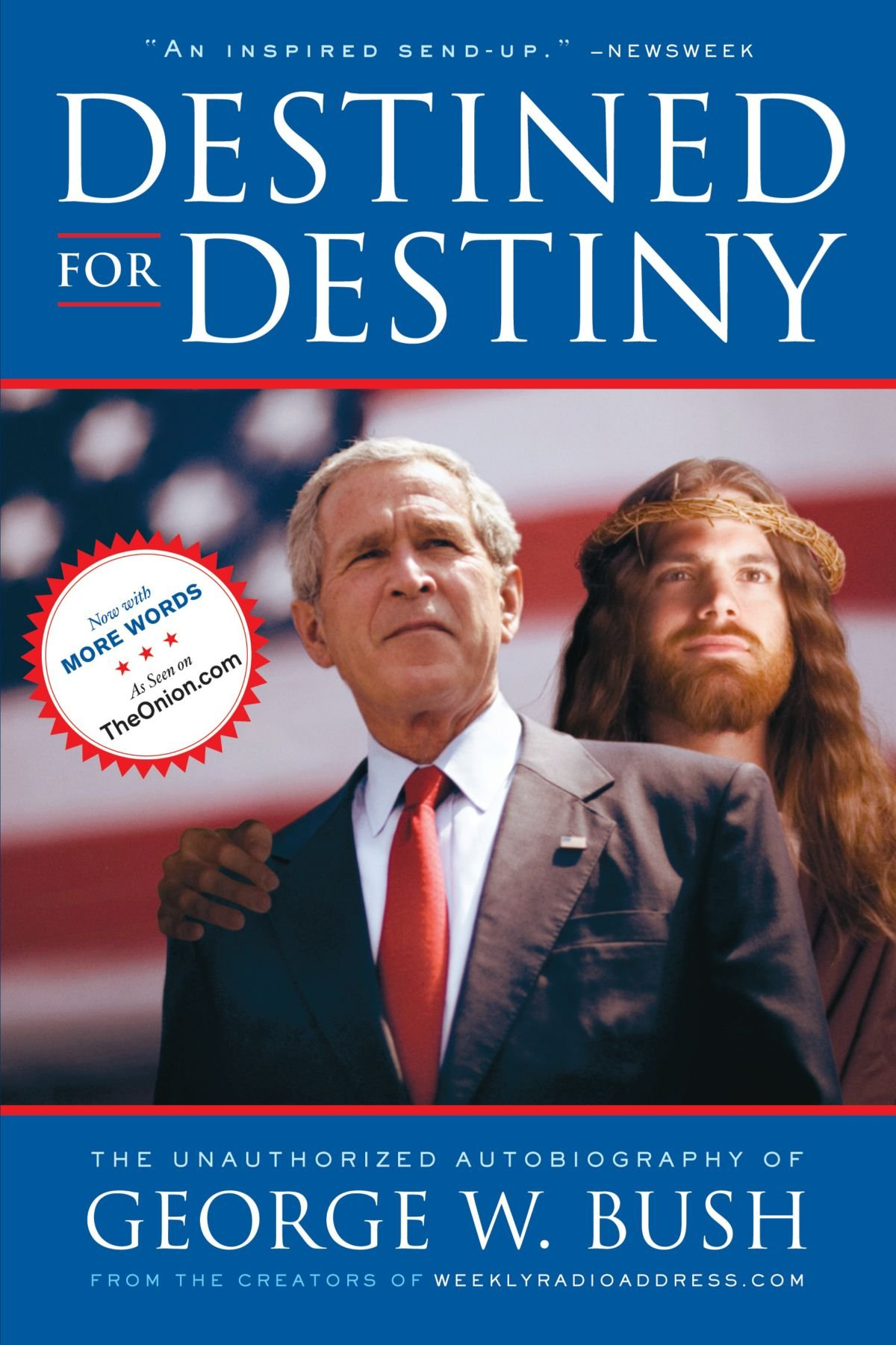 Destined For Destiny The Unauthorized Autobiography Of George W