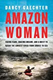 Amazon Woman: Facing Fears, Chasing Dreams, and a
