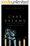 Cake Dreams: A Memoir of Survival