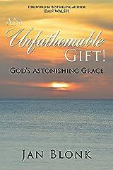 An Unfathomable Gift: God's Astonishing Grace