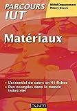 Matériaux IUT : L'essentiel du cours / Des exemples dans le monde industriel