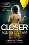 Closer: An absolutely gripping psychological thriller