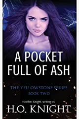 A Pocket Full of Ash (Yellowstone) Paperback