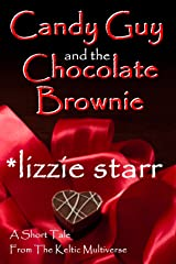 Candy Guy and the Chocolate Brownie (Keltic Multiverse) Kindle Edition