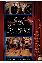 Reel Romance: The Lovers' Guide to the 100 Best Date Movies Paperback