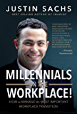 Millennials In the Workplace!  : How to Manage the Most Important Workplace Transition