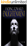 Fading Toward Enlightenment